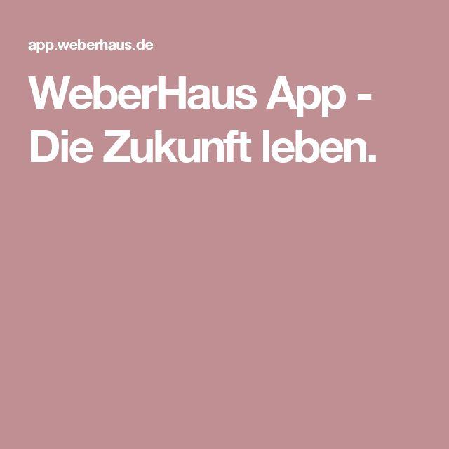 WeberHaus App - Die Zukunft leben.