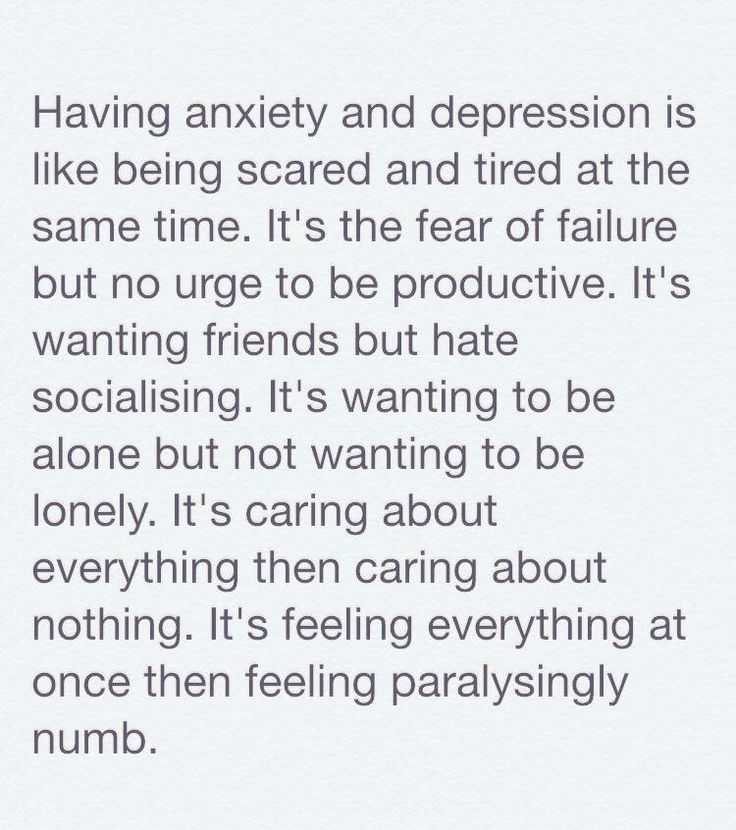 Having depression and anxiety