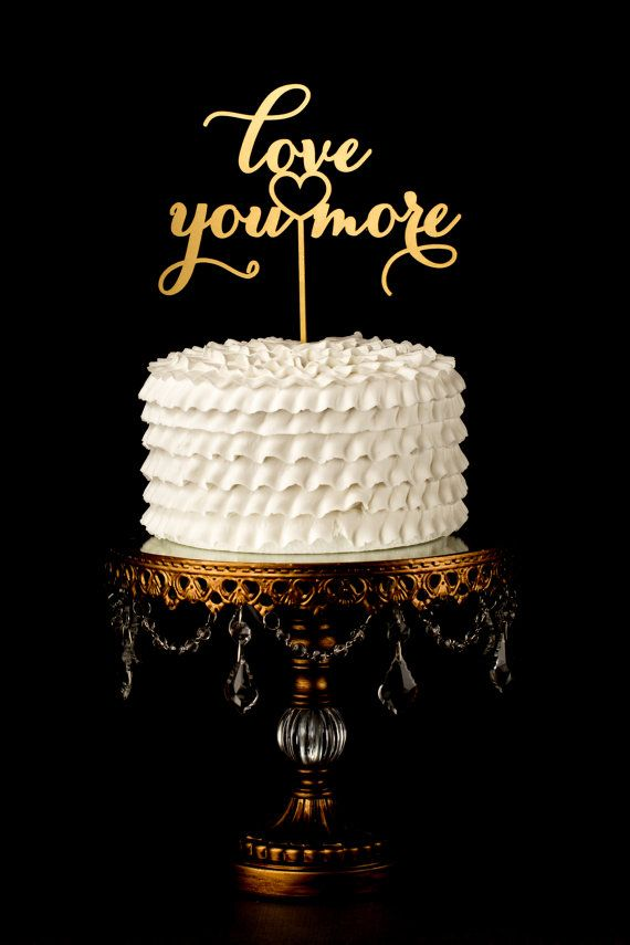 Love You More Wedding Cake Topper  Gold by BetterOffWed on ..Etsy ...because we say this to each other all the time