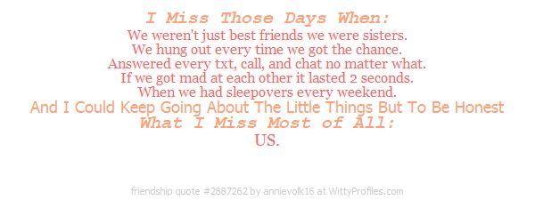 I Miss Those Days When: We Werent Just Best Friends We