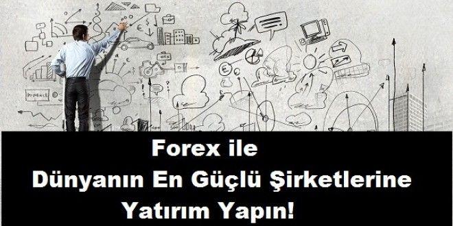 Forex ile Dünyanın En Güçlü Şirketlerine Yatırım: http://borsanasiloynanir.co/forex-ile-en-guclu-sirketlere-yatirim/