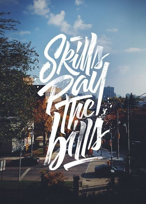 Skills pay the Bills | Hand lettering in Typography