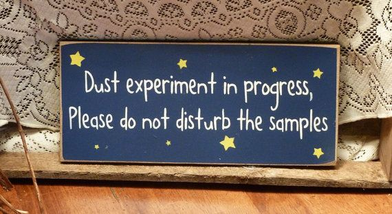 HAHAH! I need to hang this up in my house!!!: Progress, Crafts Ideas, Dust Experiments, Living Room, Downright Funny, Funny House Signs, Crafts Inspiration, Favorite Quotes, House Exactly