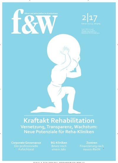 Kraftakt #Rehabilitation Vernetzung, #Transparenz, #Wachstum: Neue Potenziale für #RehaKlinik 🏥  Jetzt in f & w: