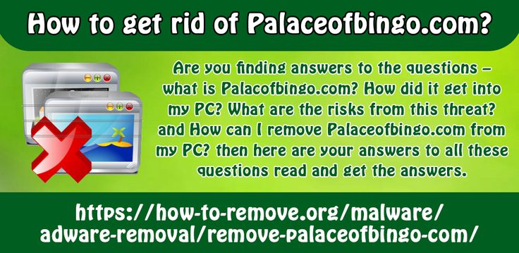 Are you finding answers to the questions – what is Palacofbingo.com? How did it get into my PC? What are the risks from this threat? and How can I remove Palaceofbingo.com from my PC? then here are your answers to all these questions read and get the answers.