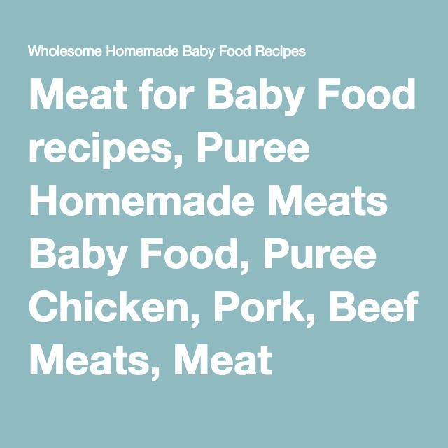 Best 25 meat baby food ideas on pinterest baby food with meat meat for baby food recipes puree homemade meats baby food puree chicken pork forumfinder Gallery