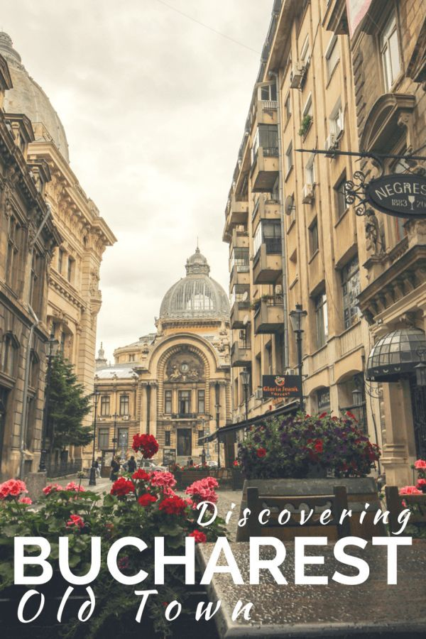 Discovering the Capital of Contrasts: Bucharest Old Town | ROMANIA