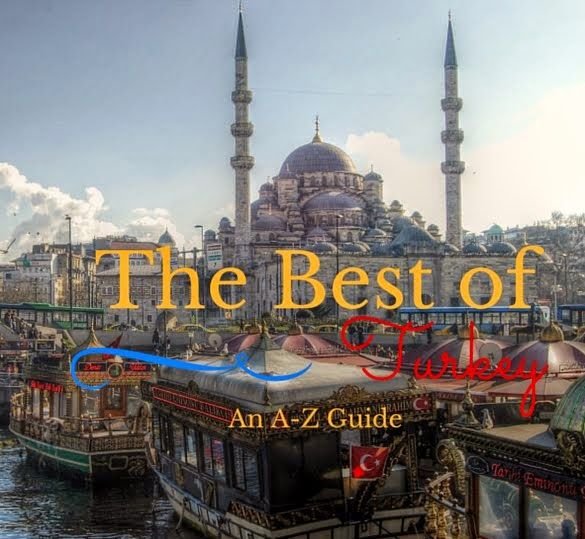 The Best of Turkey: An A-Z Guide