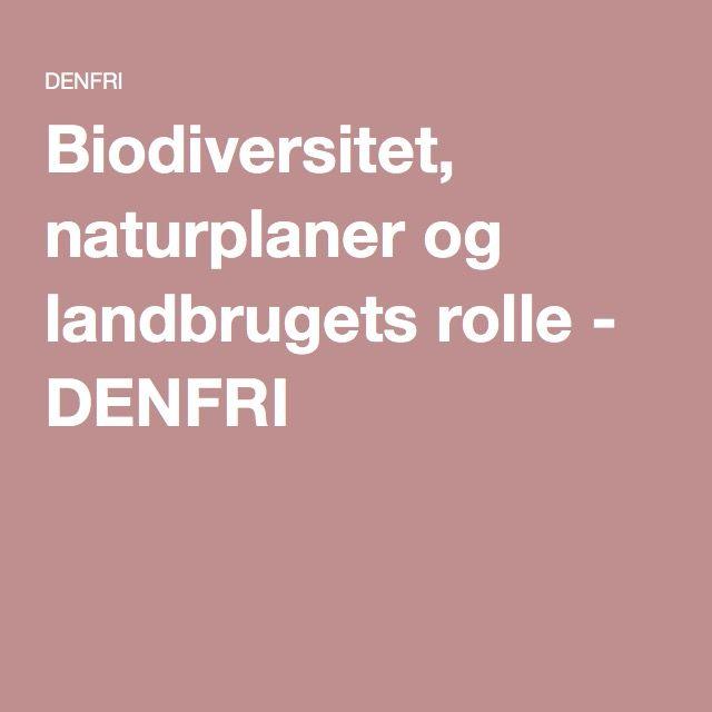 Biodiversitet, naturplaner og landbrugets rolle - DENFRI