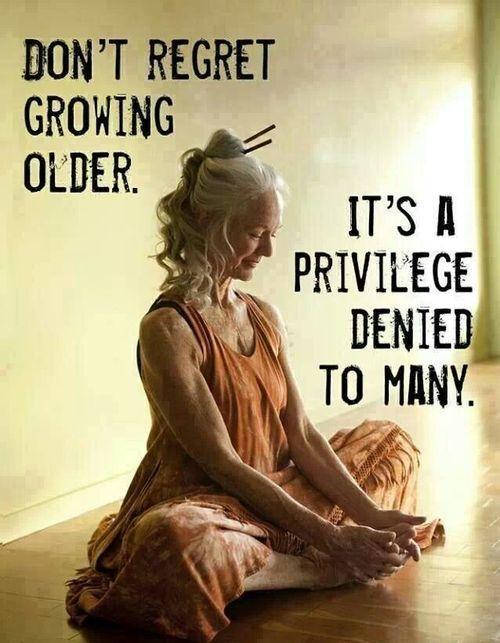Don't regret growing older. It's a privilege denied to many. Christelijke spiritualiteit sociale communicatie evangelisatie