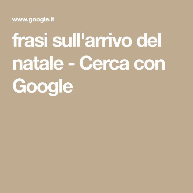 frasi sull'arrivo del natale - Cerca con Google