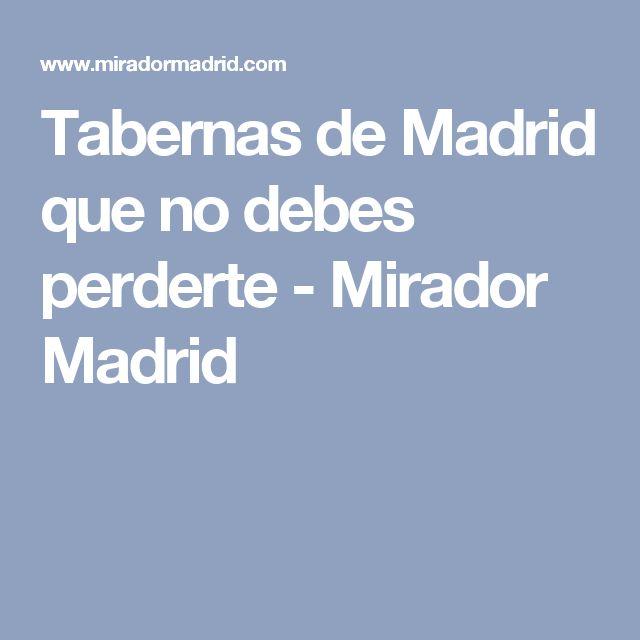 Tabernas de Madrid que no debes perderte - Mirador Madrid