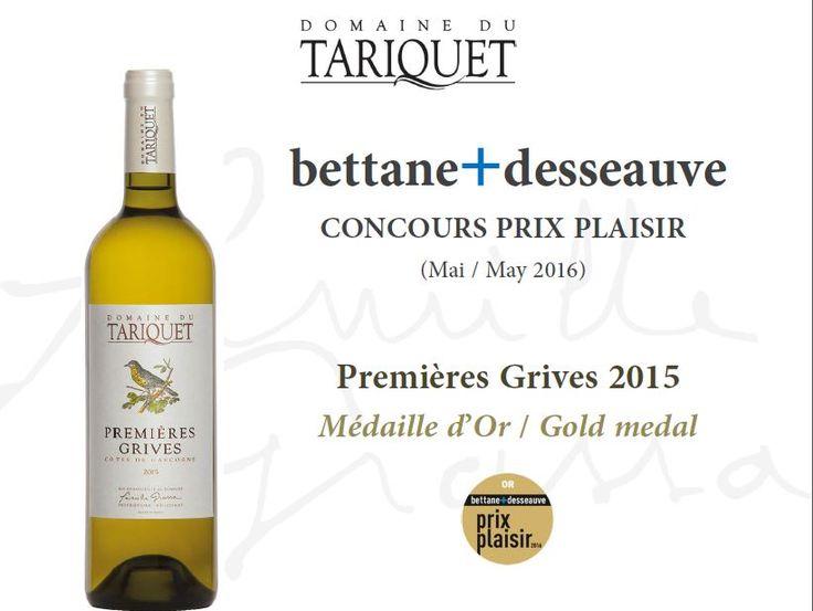 Domaine du Tariquet Premières Grives 2015 a remporté une Médaille d'Or au Concours Bettane+Desseauve Prix-Plaisir en Mai 2016. http://www.plaisirsdegascogne.com/boutique/fr/tariquet-premieres-grives-2015