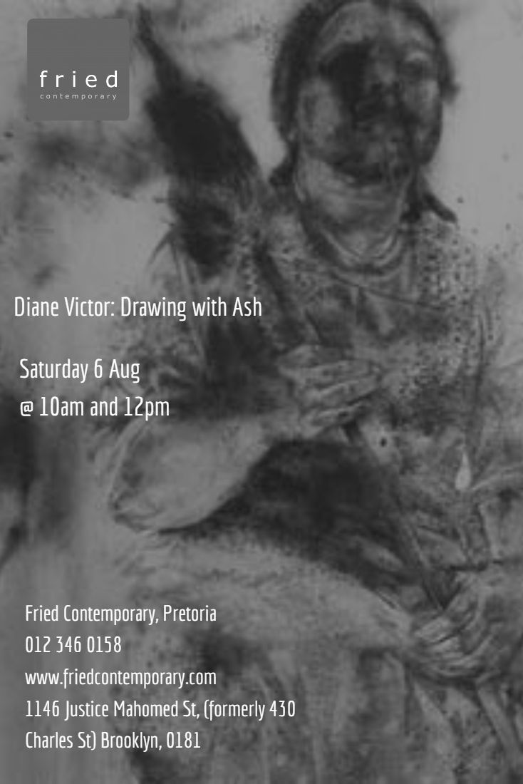 Limited spaces available, RSVP to info@friedcontemporary.com   Diane Victor will provide two live demonstrations of how she creates her ash drawings.   First session at 10am, and second at 12pm.   All guests should arrive 15 minutes before each session is due to begin. No late access will  be granted due to the delicate nature of the working process. However, light refreshments will be served in the courtyard. The works will also be on view in the Collector's Room  until Sat 10 Sep.