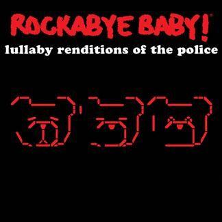 Rockabye Baby - Lullabye Renditions of The Police