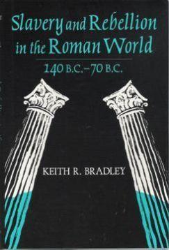 Keith R. Bradley. Slavery and Rebellion in the Roman World 140-70 BC. Te koop via www.marktplaats.nl, vraagprijs 8 euro.