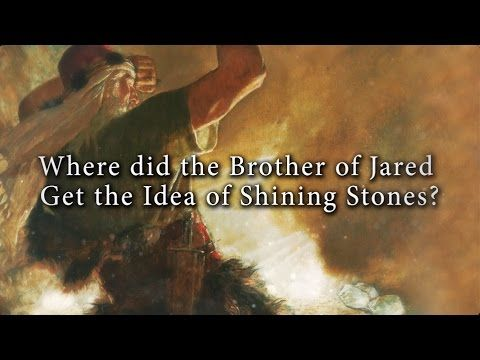 Where did the Brother of Jared Get the Idea of Shining Stones? Knowhy #240 - YouTube