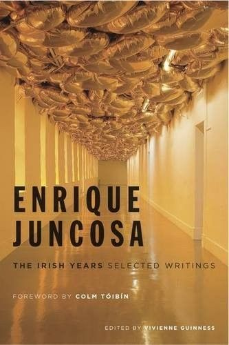 Enrique Juncosa: The Irish Years Selected Writings - Irish Art & Artists - Art & Photography - Books