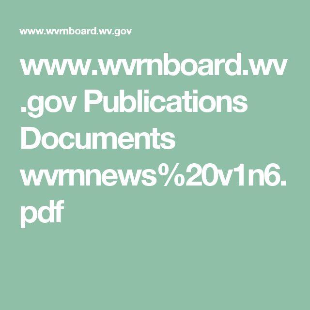 www.wvrnboard.wv.gov Publications Documents wvrnnews%20v1n6.pdf
