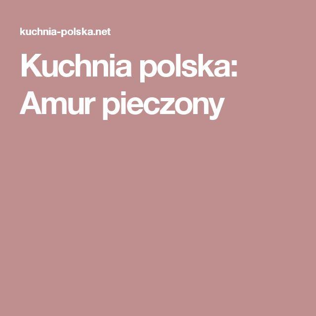 Kuchnia polska: Amur pieczony