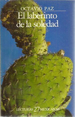 El laberinto de la soledad de Octavio Paz - Fondo de Cultura Economica