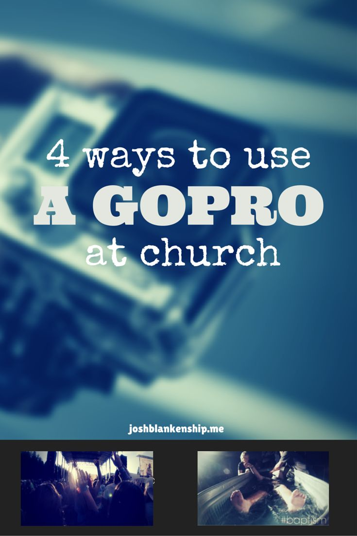 Take your church media game to the next level Try out these 4 ways to use a GoPro camera at your church! #ministry #churchmedia #churchmarketing
