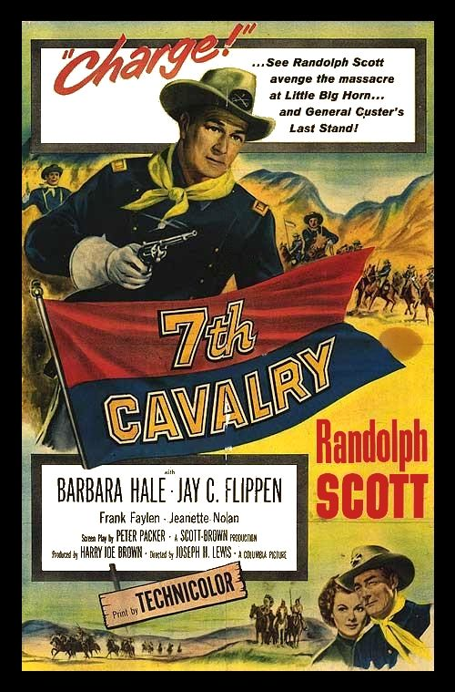 SEVENTH CAVALRY (1956) - Randolph Scott - Barbara Hale - Jay C. Flippen - Frank Faylen - Jeannette Nolan - Harry Carey Jr. - Produced by Harry Joe Brown - Directed by Joseph H. Lewis - Columbia - Movie Poster.