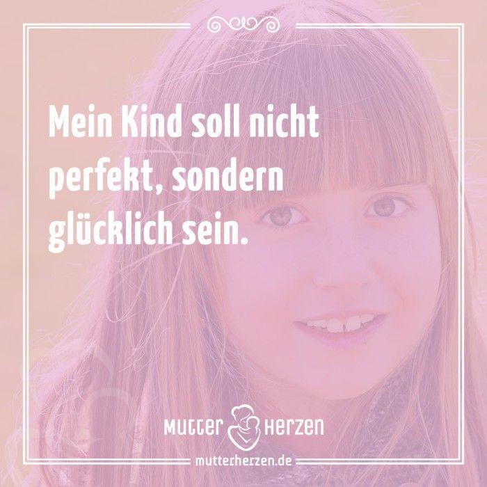 Mehr schöne Sprüche auf: www.mutterherzen.de  #kind #druck #leistungsdruck #kinder #eltern #mütter #mutter #glücklich #glück