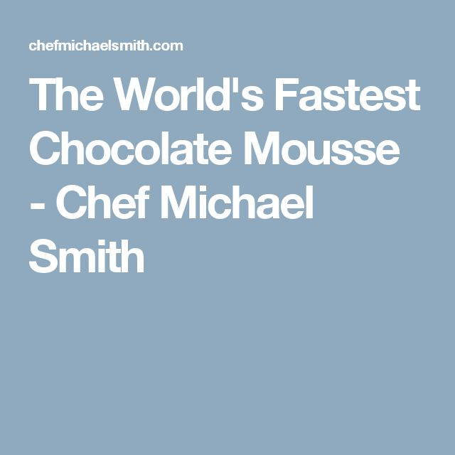 The World's Fastest Chocolate Mousse - Chef Michael Smith