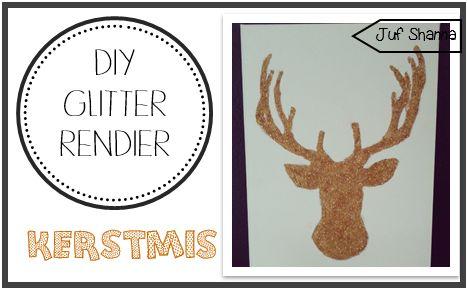 Juf Shanna: Thema kerst: DIY glitter rendier