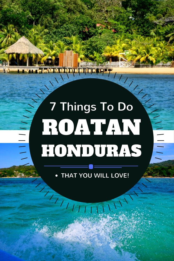 Roatan is an amazing place many have not heard about. See these 7 things to do in Roatan that will make you want to visit!