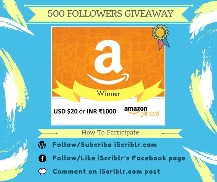 When you hit your goal of 500 followers on WordPress - it is time to CELEBRATE with a GIVEAWAY! Enter for a chance to win an AMAZON GIFT CARD worth $20 or ₹1000! Know more here - http://iscriblr.com/giveaway-2018/ #iScriblr #giveaway #amazonGiftCard #iScriblr_giveaway