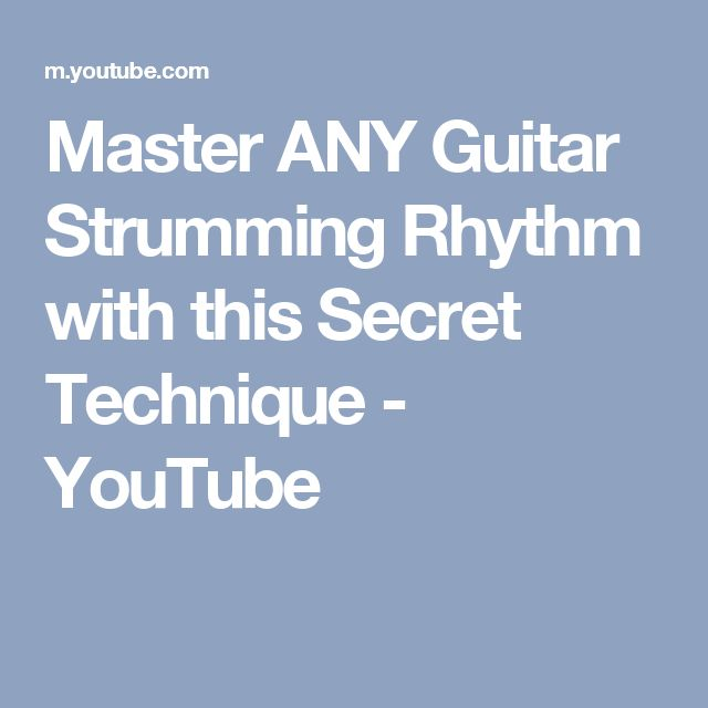 Master ANY Guitar Strumming Rhythm with this Secret Technique - YouTube