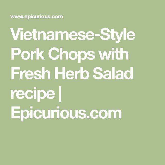 Vietnamese-Style Pork Chops with Fresh Herb Salad recipe   Epicurious.com
