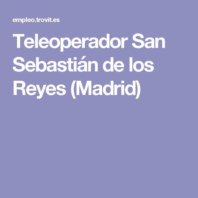 Teleoperador San Sebastián de los Reyes (Madrid)