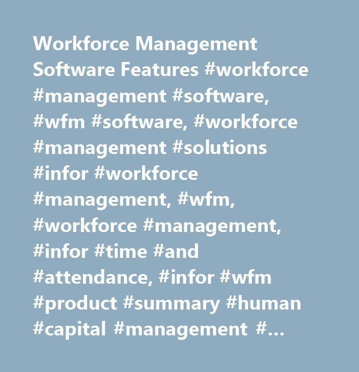 Workforce Management Software Features #workforce #management #software, #wfm #software, #workforce #management #solutions #infor #workforce #management, #wfm, #workforce #management, #infor #time #and #attendance, #infor #wfm #product #summary #human #capital #management #(hcm) #workforce #management #web #page…