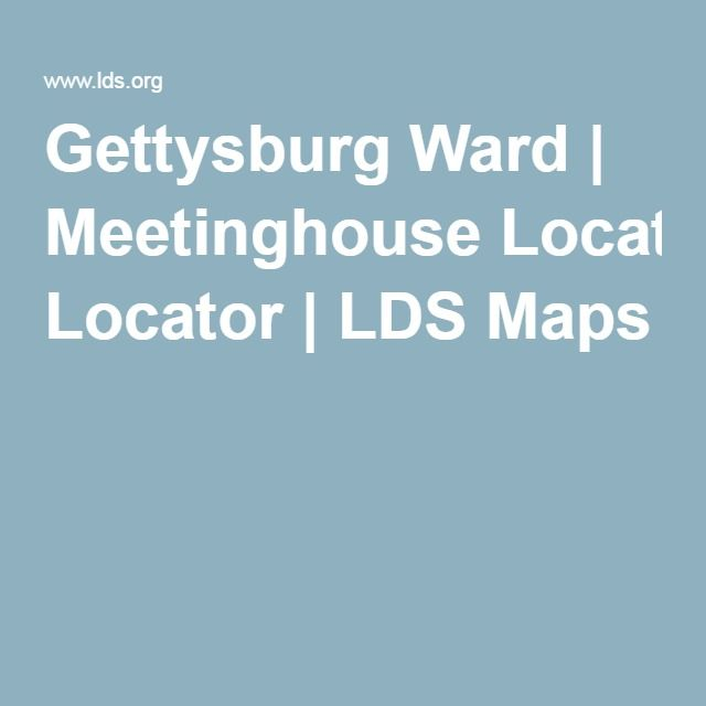 Gettysburg Ward | Meetinghouse Locator | LDS Maps