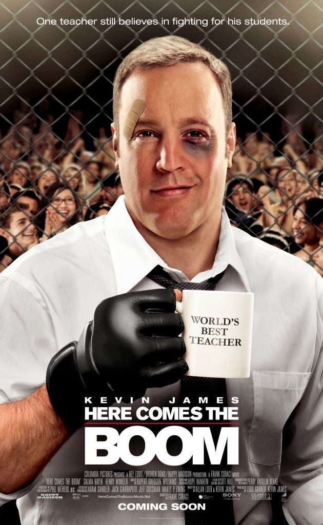 Here Comes the Boom - When an unenthusiastic biology teacher (Kevin James) learns the music program will be cut and it's soon-to-be-father music teacher (Winkler) left without a job he declares they will make up the needed funds by the deadline. But with a team consisting of himself, the music teacher, and the school nurse (Salma Hayek), all is resting on his shoulders. So he decides to join the mixed martial arts and fight to lose! At up to $10,000 a fight. Until he decides he wants to win!