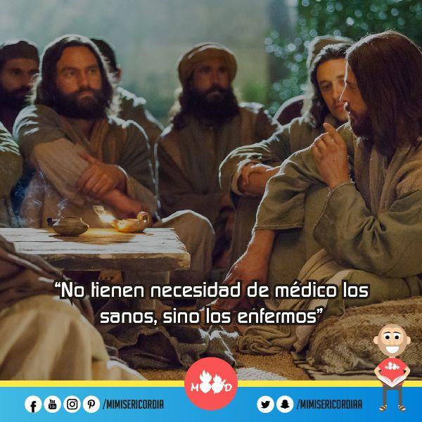 """""""No tienen necesidad de médico los sanos, sino los enfermos"""". (Mt 9, 9-13)"""