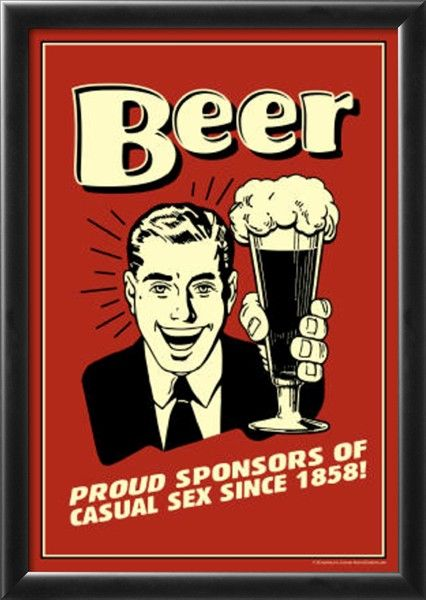 Beer Proud Sponsor Of Casual Sex Funny Retro Poster Prints at AllPosters.com