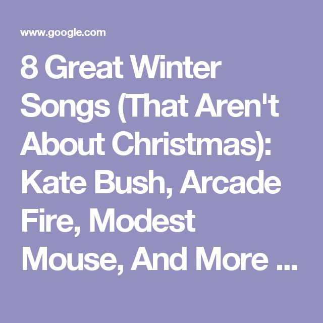 8 Great Winter Songs (That Aren't About Christmas): Kate Bush, Arcade Fire, Modest Mouse, And More : Buzz : Music Times