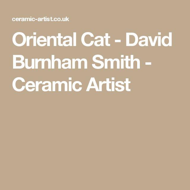 Oriental Cat - David Burnham Smith - Ceramic Artist