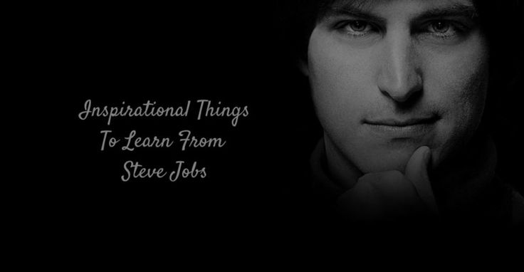 Inspirational Things To Learn From Steve Jobs