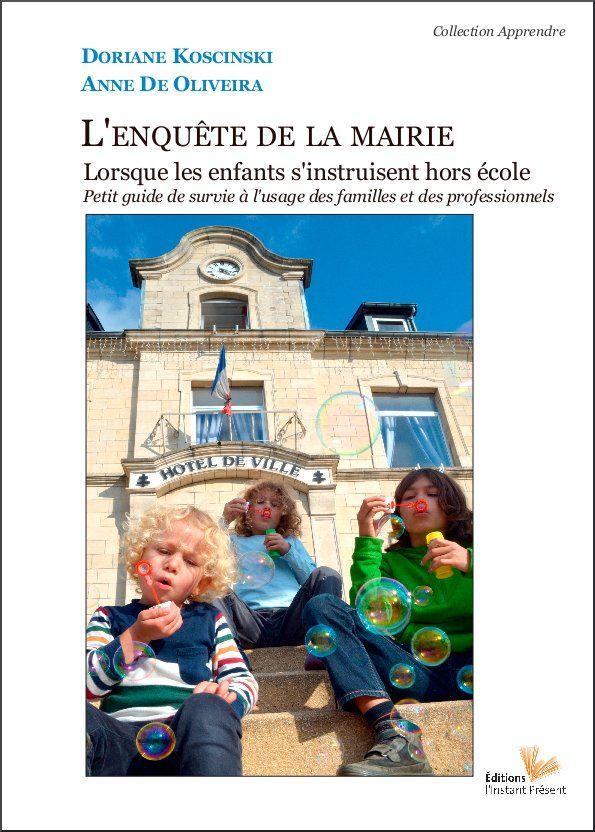 L'enquête de la mairie lorsque les enfants s'instruisent hors école, petit guide de survie à l'usage des familles et des professionnels