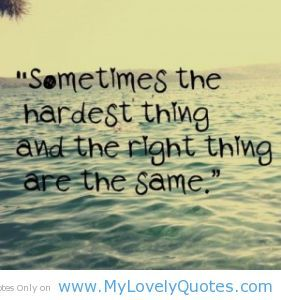 My Life And Hard Times The Right And Hardest Things Are Same