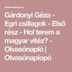 Gárdonyi Géza - Egri csillagok - Első rész - Hol terem a magyar vitéz? - Olvasónapló | Olvasónaplopó