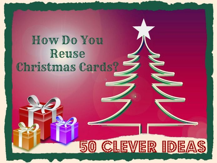 50 ways to reuse old christmas cards recycle renew reuse for How to recycle old christmas cards