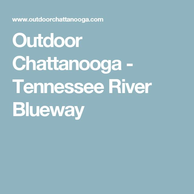 Outdoor Chattanooga - Tennessee River Blueway