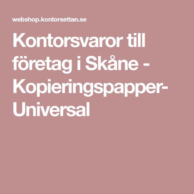 Kontorsvaror till företag i Skåne - Kopieringspapper- Universal