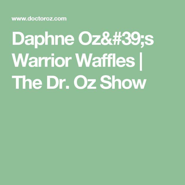 Daphne Oz's Warrior Waffles  | The Dr. Oz Show